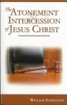 The Atonement & Intercession of Jesus Christ - William Symington