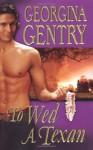 To Wed a Texan - Georgina Gentry
