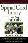 Spinal Cord Injury and the Family: A New Guide - Michelle J. Alpert, Saul Wisnia, Cindy Purcell, Ted Purcell
