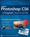 Adobe Photoshop CS6 Digital Classroom - Jennifer Smith, AGI Creative Team