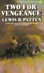 Two for Vengeance - Lewis B. Patten