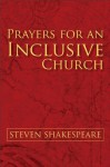 Prayers for an Inclusive Church - Steven Shakespeare