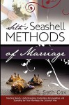 Seth's Seashell Methods of Marriage - T. Seth Cox, Leslie Brown