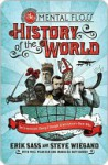 The Mental Floss History of the World - Steve Wiegand, Erik Sass
