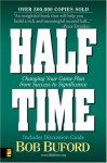 Halftime: Changing Your Game Plan from Success to Significance - Bob Buford