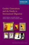 Gender, Generations and the Family in International Migration - Albert Kraler, Eleonore Kofman, Martin Kohli, Camille Schmoll