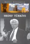 Hedef Türkiye - Oktay Sinanoğlu