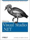 Mastering Visual Studio .Net - Ian Griffiths, Ian Griffiths, Jon Flanders