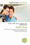 Amber Rose - Frederic P. Miller, Agnes F. Vandome, John McBrewster