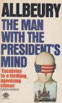 The Man With The President's Mind - Ted Allbeury
