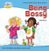 Help Me Be Good About Being Bossy - Joy Berry
