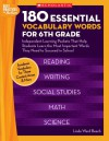 180 Essential Vocabulary Words for 6th Grade: Independent Learning Packets That Help Students Learn the Most Important Words They Need to Succeed in School - Linda Beech, Scholastic Inc.