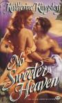 No Sweeter Heaven - Katherine Kingsley