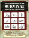 The Ultimate Guide to U.S. Army Survival Skills, Tactics, and Techniques 	 Ultimate Guide to U.S. Army Survival Skills, Tactics, and Techniques - Jay Mccullough