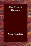 The Tree of Heaven - May Sinclair