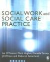 Social Work and Social Care Practice - Ian O'Connor, Mark Hughes