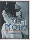 Silent Movies: The Birth of Film and the Triumph of Movie Culture - Peter Kobel, Kevin Brownlow, Martin Scorsese