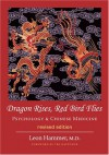 Dragon Rises, Red Bird Flies: Psychology & Chinese Medicine (Revised Edition) - Leon Hammer