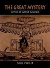 The Great Mystery: Myths of Native America - Neil Philip