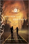Secrets and Shadows: A 13 to Life Novel - Shannon Delany