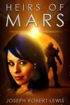 Heirs of Mars - Joseph Robert Lewis