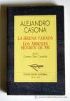 La Sirena Varada; Los Árboles Mueren De Pie - Alejandro Casona