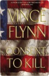 Consent To Kill (Mitch Rapp, #6) - Vince Flynn