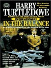 Worldwar: In the Balance (Worldwar #1) - Harry Turtledove, Todd McLaren