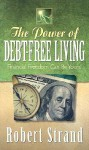 The Power of Debt-Free Living - Robert Strand