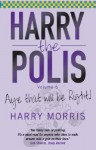 Aye That Will Be Right: Harry the Polis: Aye That Will Be Right! - Harry Morris