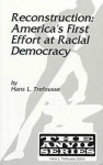 Reconstruction: America's First Effort At Racial Democracy - Hans L. Trefousse