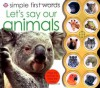 Simple First Words Let's Say Our Animals - Roger Priddy