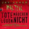 Tote Mädchen lügen nicht - Jay Asher