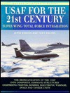 USAF for the 21st Century: Super Wing Total Force Integration (Osprey Military Aircraft) - James Benson, Tony Holmes