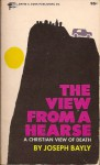 The View from a Hearse - Joseph Bayly