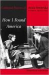 How I Found America: Collected Stories of Anzia Yezierska - Anzia Yezierska