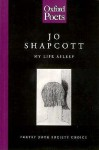 My Life Asleep - Jo Shapcott