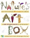 Nature's Art Box: From t-shirts to twig baskets, 65 cool projects for crafty kids to make with natural materials you can find anywhere - Laura C. Martin, David Cain