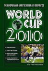 World Cup 2010: The Indispensable Guide To Soccer And Geopolitics - Steven D. Stark, Harrison Stark