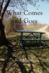 What Comes and Goes - Robert Mason