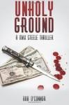 Unholy Ground - Bob O'Connor
