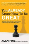 You Already Know How to Be Great: A Simple Way to Remove Interference and Unlock Your Greatest Potential - Alan Fine, Rebecca R. Merrill