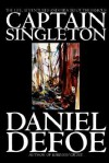 The Life, Adventures and Piracies of the Famous Captain Singleton - Daniel Defoe