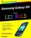 Samsung Galaxy SIII Pour les Nuls (French Edition) - Bill Hughes, Philip Escartin, Daniel ROUGE