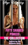 Fifty Shades Pinker: The Collection (Search for the Ultimate Sissy) - Skye Eagleday