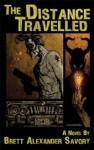 The Distance Travelled - Brett Alexander Savory