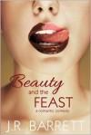 Beauty and the Feast: A Romantic Comedy - Julia Rachel Barrett