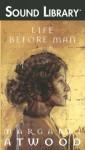 Life Before Man - Lorelei King, Margaret Atwood