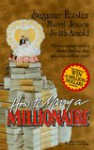 How to Marry a Millionaire: Rich Man, Poor Man/Family Wealth/Once Upon a Husband - Suzanne Forster, Muriel Jensen, Judith Arnold