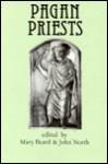 Pagan Priests - Mary Beard, John North